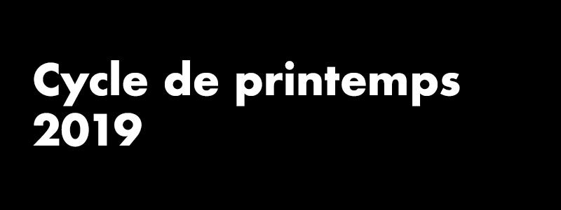 CYCLE DE PRINTEMPS 2019 | Regards sur les lettres et les arts dans la France d'aujourd'hui
